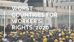 2020/2021: 10 Worst Countries for Workers