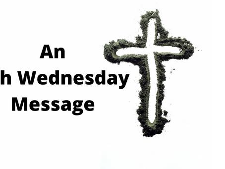 An Ash Wednesday Message