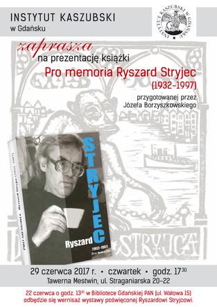 """Zapraszamy na prezentację naszej najnowszej książki pt. """"Pro memoria Ryszard Stryjec (1932-1997"""