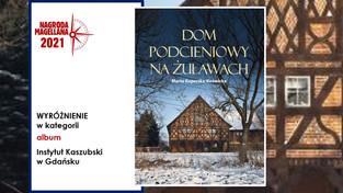 """Nagrody Magellana - wyróżnienie dla książki """"Dom podcieniowy na Żuławach"""""""