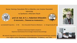 """Spotkanie z Mistrzem Nauki - prof. Hubertem Orłowskim """"O kruchości... Trwanie na pograniczu...&"""