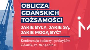 """Konferencja """"Oblicza gdańskich tożsamości. Jakie były, jakie są, jakie mogą być?"""" 27-28.09.2018 r."""