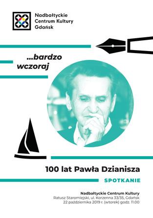 ...bardzo wczoraj - 100 lat Pawła Dzianisza - 22 października 2019 r., NCK, Ratusz Staromiejski