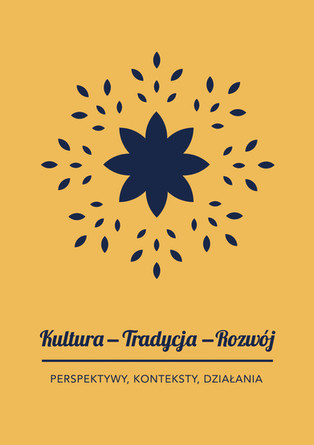 """Publikacja """"Kultura - tradycja - rozwój. Perspektywy, konteksty, działania"""""""