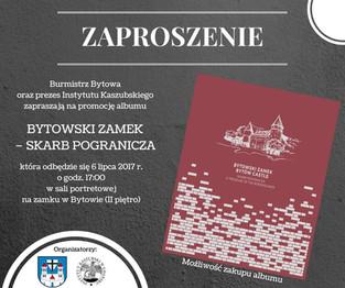 """Promocja albumu """"Bytowski Zamek - skarb pogranicza"""" - 6.07.2017 r., godz. 17:00"""