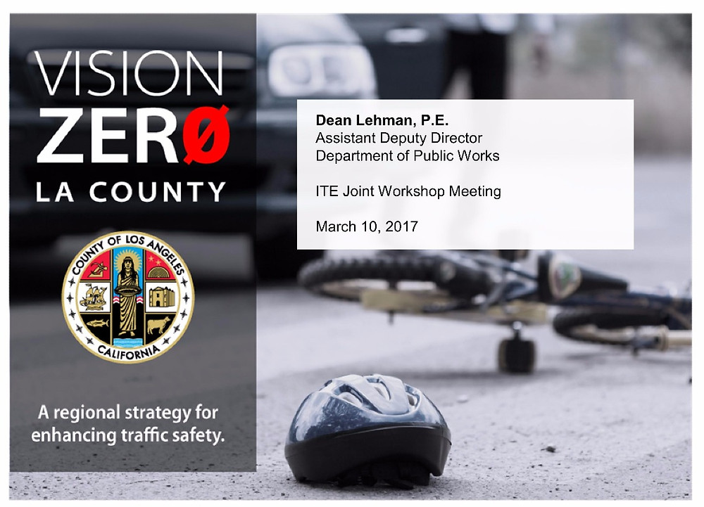 Vision Zero Efforts at Los Angeles County - Dean Lehman