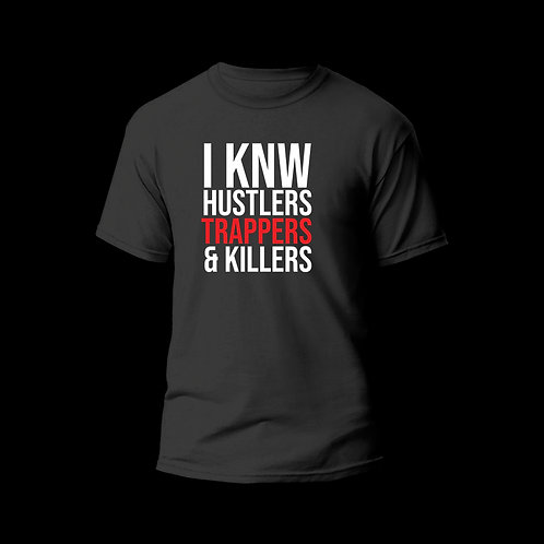 I KNW (Red) Hustlers Trappers & Killers