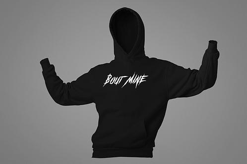 "Black w/ White print ""Bout Mine"" Hoodie"
