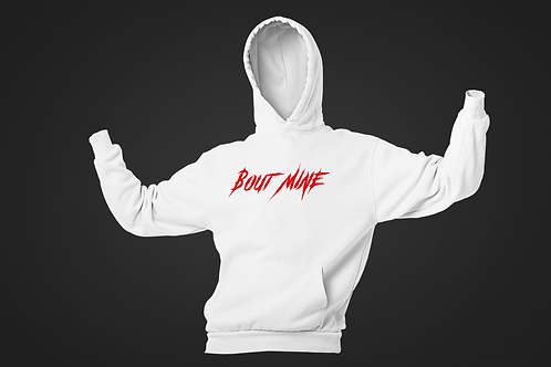 "White w/ Red print ""Bout Mine"" Hoodie"