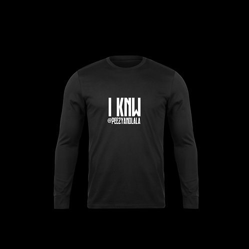 """""""I KNW""""  T-shirt"""
