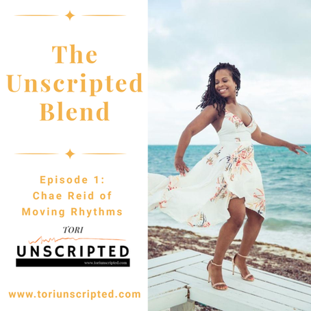 The Unscripted Blend, Episode 1: Chae Reid of Moving Rhythms