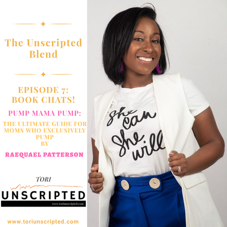 The Unscripted Blend, Ep. 7, Book Chats! Pump Mama Pump