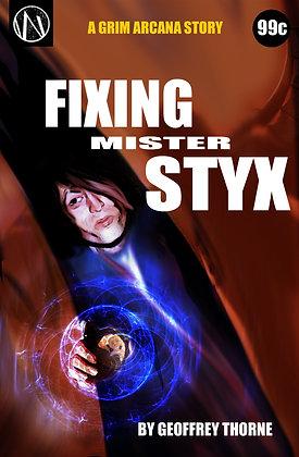 Fixing Mr. Styx