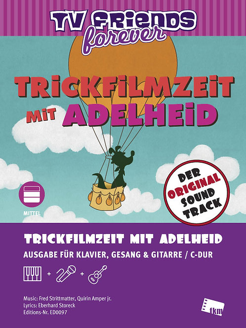 Trickfilmzeit mit Adelheid - Sheet Music - Piano, Vocal, Guitar