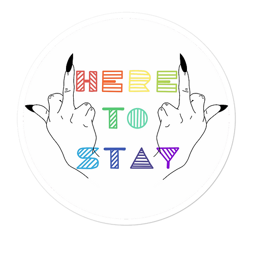 Here to Stay White Sticker