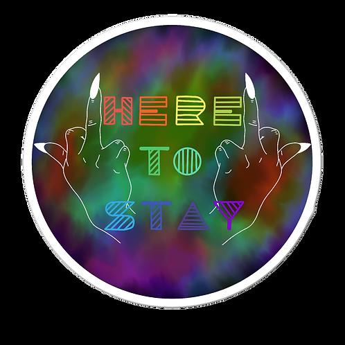Here to Stay Rainbow Sticker