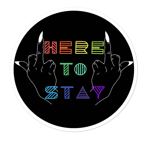 Here to Stay Black Sticker