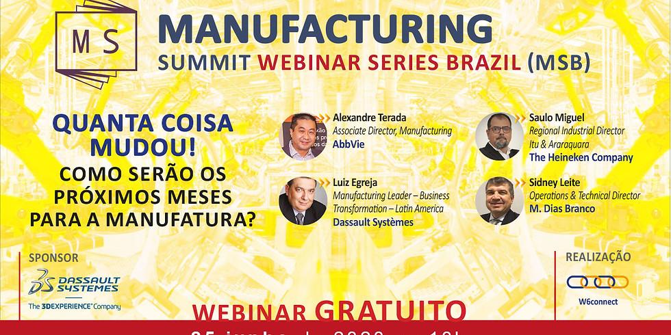 Manufacturing Summit Webinar Series: Quanta coisa mudou!Como serão os próximos meses para a Manufatura? 25 de junho  10h
