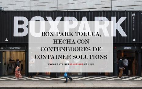 Box Park Toluca, construído con contenedores de Container Solutions