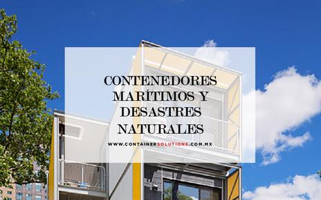 Los contenedores marítimos y los desastres naturales.