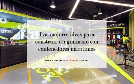 Las mejores ideas para construir un gimnasio con contenedores