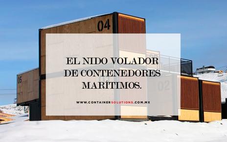 El Nido Volador de contenedores marítimos.