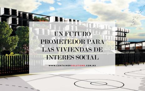 Un futuro prometedor para las viviendas de interés social