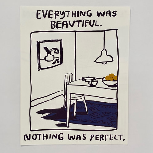 'Everything was Beautiful, Nothing was Perfect' Print by Carissa Potter