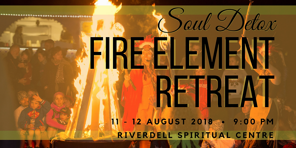 FIRE ELEMENT RETREAT