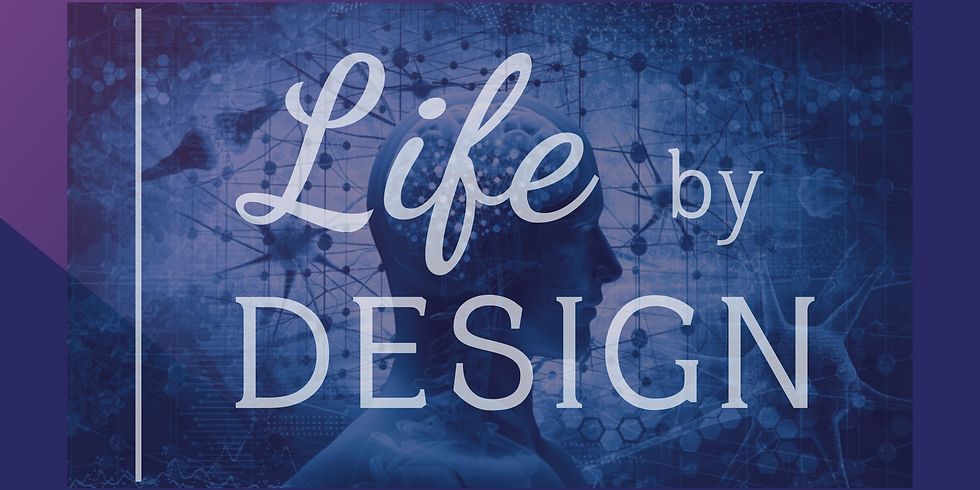 LIFE BY DESIGN MAY 2020