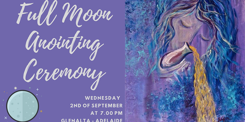 Full Moon Ceremony - Anointing