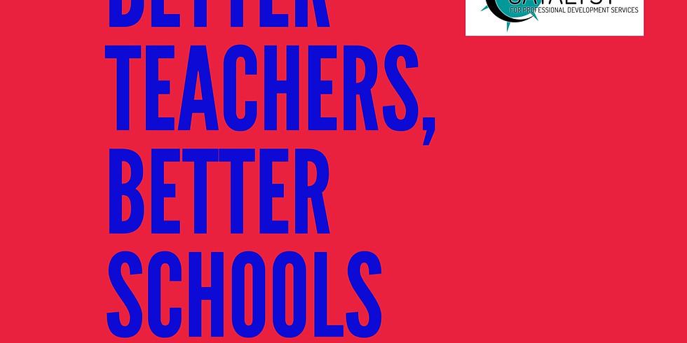 BETTER TEACHERS, BETTER SCHOOLS: Let's Build Schools of Character