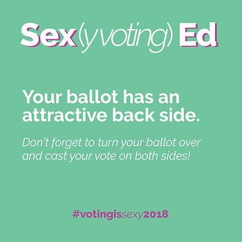 Sex(y voting) Ed Your ballot has an attractive back side playful Twitter design with important voting info