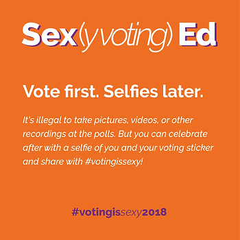 Sex(y voting) Ed Vote first. Selfies later. playful Twitter design with important voting info
