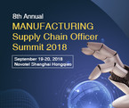 Manufacturing Supply Chain Officer Summit - 19th & 20th September 2018 - Shanghai