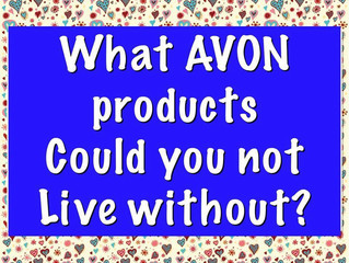 Which Avon Products Could You Not Be Without?