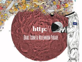 Daiki Tsuneta Millennium Parade(DTMP)1stアルバム『 http://』リリース!