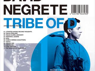 David Negrete 1st アルバム『Tribe of D』リリース!!