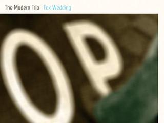 The Modern Trioの2ndアルバム『Fox Wedding』リリース!
