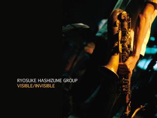 クリエイティブ・ジャズ・シーンにおいて、独自の世界観を提示する最注目サックスプレイヤー/コンポーザー橋爪亮督のライブアルバム『Visible/Invisible』11/6リリース!!