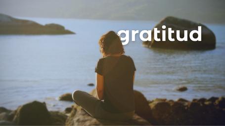 ¿Puedes sentir gratitud? (20 min)