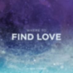 Where To Find Love | London Alive Churc | Surbiton