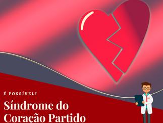 Coração Partido, é possível doer o coração?