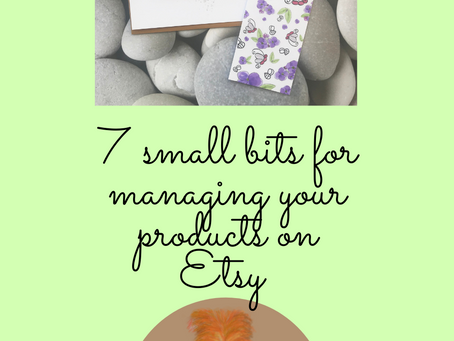 Etsy - Managing your Products, Small bits #1