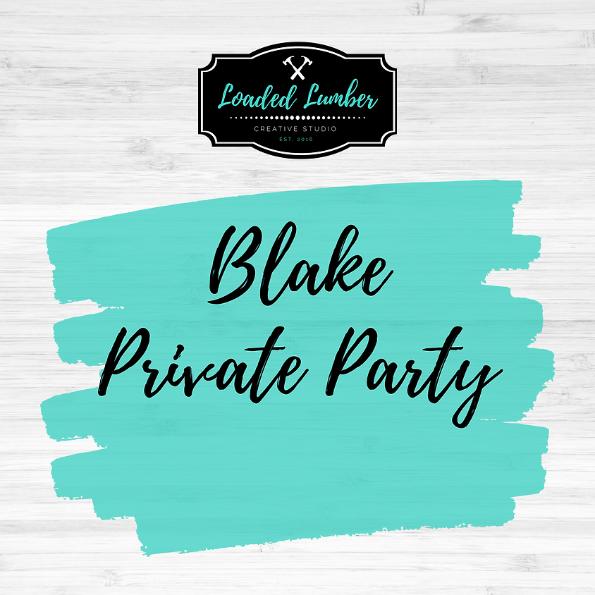 Blake Private Party- October 15th, 6-9pm)