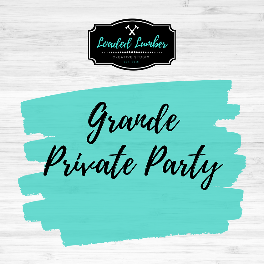 Grande Private Party- July13th 6-9