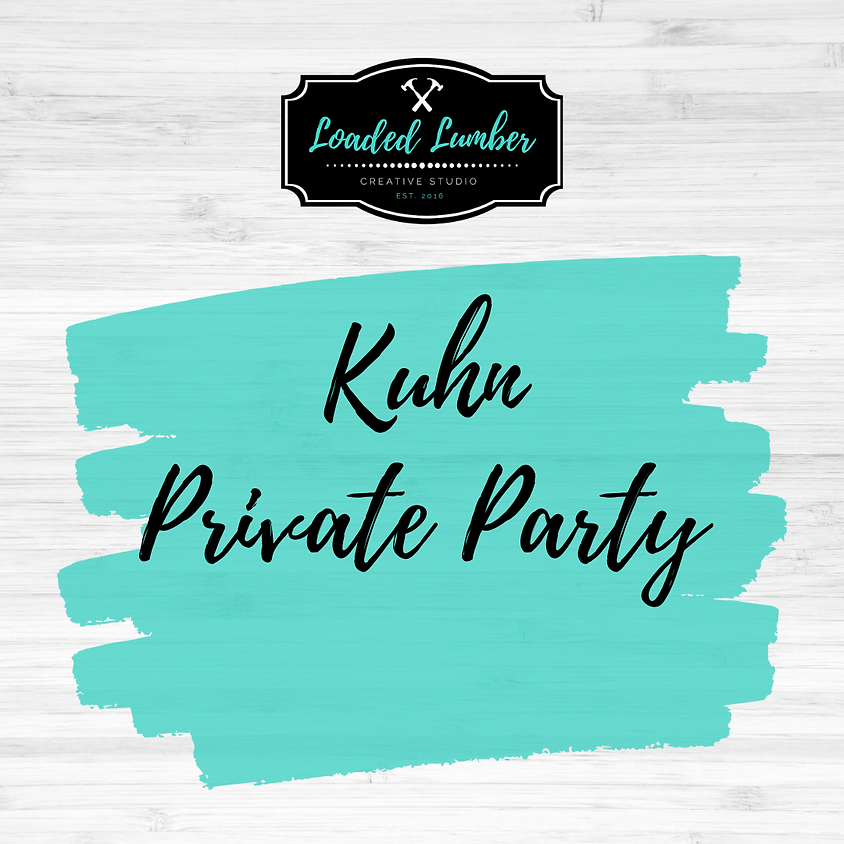 Kuhn- Private Party- March 7th