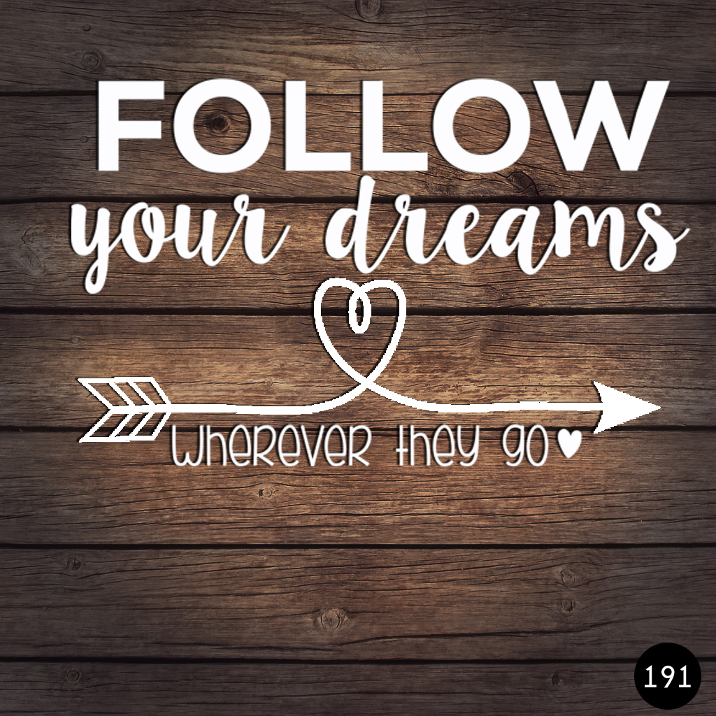 191 FOLLOW YOUR DREAMS