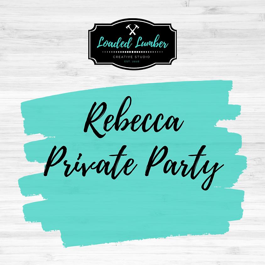 Rebecca, Private Party