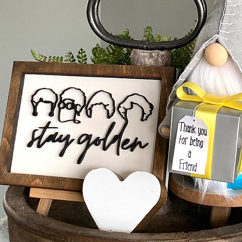 Stay Golden Farmhouse Tiered Tray Sign